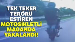 Pendik'te tek teker terörü estiren motosikletli maganda yakalandı