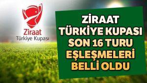 Z iraat Türkiye Kupası Son 16 Turu eşleşmeleri belli oldu
