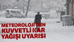 Meteoroloji'den kuvvetli kar yağışı uyarısı