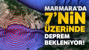'Marmara'da bilimsel araştırmalara göre 7'nin üzerinde bir deprem bekleniyor'