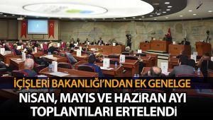 İçişleri Bakanlığından il ve ilçelerdeki genel meclislerin ertelenmesine yönelik ek genelge