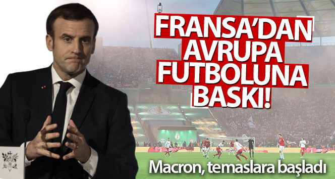Fransa'dan Avrupa futboluna baskı!