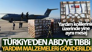 Türkiye'den ABD'ye tıbbi yardım malzemeleri gönderildi