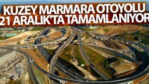 Kuzey Marmara Otoyolu 21 Aralık'ta tamamlanıyor
