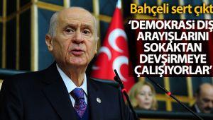 MHP lideri Bahçeli'den sert mesaj: 'Sandıkta bulamadıklarını sokaklardan devşirmeye çalışan sefil siyasetçiler'