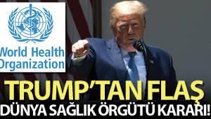 Trump: 'Dünya Sağlık Örgütü ile ilişkimizi sonlandırdık'