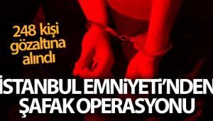 İstanbul'da emniyetten şafak operasyonu: 248 kişi gözaltına alındı