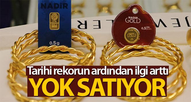 Yarım altın yok satıyor