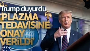 Başkan Trump: 'Covid-19'a karşı plazma tedavisine onay verildi'