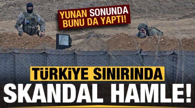 Yunanistan'dan Türkiye sınırında skandal hamle!