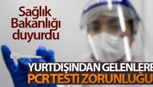 Sağlık Bakanlığından yurtdışından gelenlere PCR testi zorunluluğu