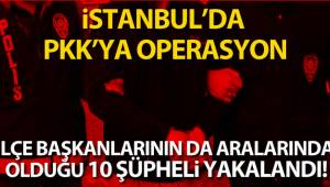 İstanbul'da PKK'ya operasyon: HDP ilçe başkanlarının da aralarında olduğu 10 şüpheli yakalandı