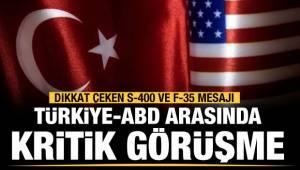 Türkiye-ABD arasında kritik görüşme!