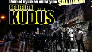Hedefleri Kudüs! İşgalciler Filistinliler'e saldırdı