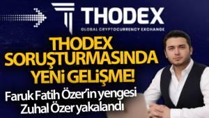Thodex soruşturmasında yeni gelişme! Faruk Fatih Özer'in yengesi Zuhal Özer yakalandı
