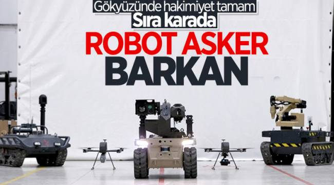 Türkiye'nin robot askeri 'Barkan' göreve hazırlanıyor