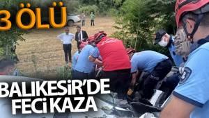Balıkesir'de feci kaza: 3 ölü