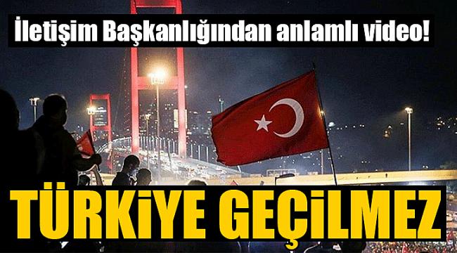 İletişim Başkanlığı'ndan 'Türkiye Geçilmez' videosu