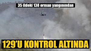 35 ildeki 138 orman yangınından 129'u kontrol altına alındı