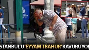 'Eyyam-ı bahur' sıcaklıkları nedeniyle İstanbul kavruluyor
