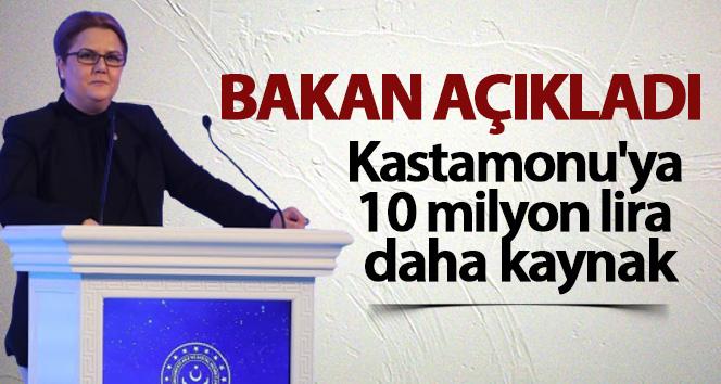 Kastamonu'ya 10 milyon lira daha kaynak