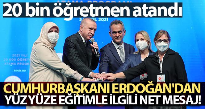 Cumhurbaşkanı Erdoğan'dan yüz yüze eğitimle ilgili net mesaj
